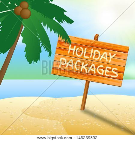Holiday Packages Indicates Fully Inclusive Vacation Tours