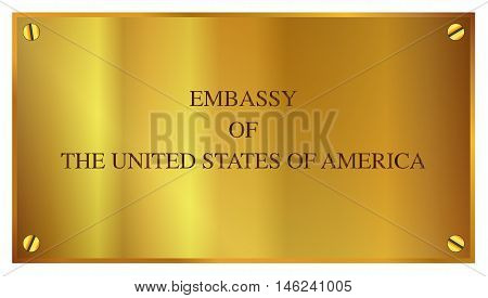 A brass plack proclaiming the embassy of the United States of America