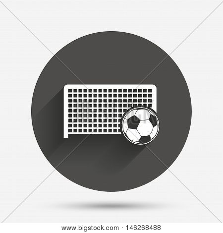 Football gate and ball sign icon. Soccer Sport goalkeeper symbol. Circle flat button with shadow. Vector