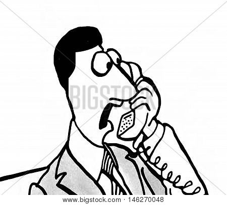 Close-up, b&w, business illustration showing a businessman angry and yelling into the phone.
