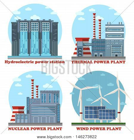 Plant or factory energy stations buildings. Water power plant and hydroelectricity, industrial thermal electricity and nuclear and atomic power, wind and solar example of eco and sustainable supply. eps 10
