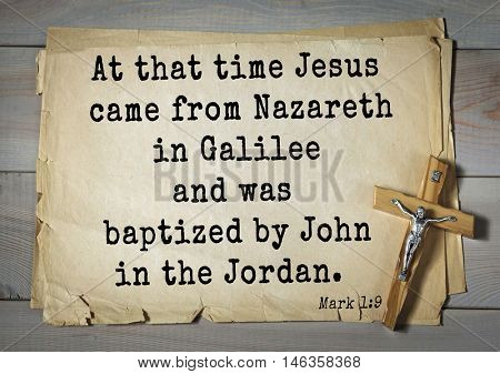 TOP-350. Bible verses from Mark.At that time Jesus came from Nazareth in Galilee and was baptized by John in the Jordan.