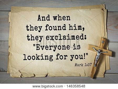TOP-350. Bible verses from Mark.And when they found him, they exclaimed: