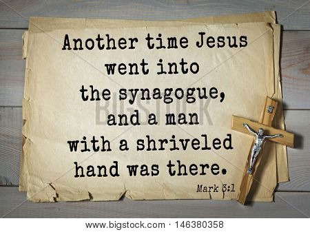 TOP-350. Bible verses from Mark.Another time Jesus went into the synagogue, and a man with a shriveled hand was there.