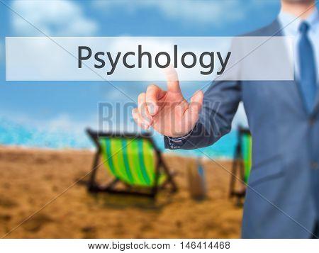 Psychology -  Businessman Press On Digital Screen.