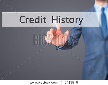 Credit History -  Businessman Press On Digital Screen.