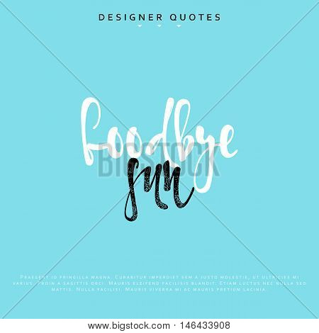 Goodbye sun inscription. Hand drawn calligraphy, lettering motivation poster. Modern brush calligraphy. Isolated phrase vector illustration.