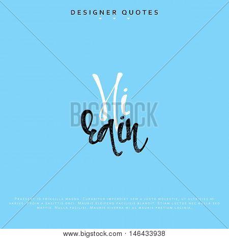 Hi rain inscription. Hand drawn calligraphy, lettering motivation poster. Modern brush calligraphy. Isolated phrase vector illustration.