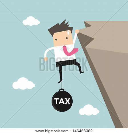 Businessman try hard to hold on the cliff with tax burden