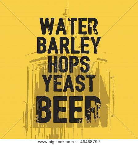 Beer Water Barley Hops Yeast quote vector