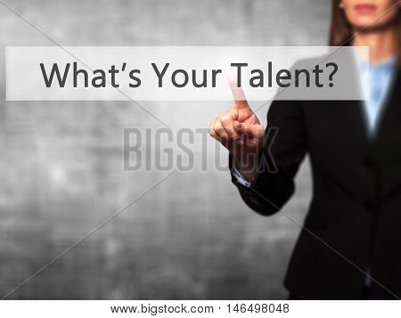 What's Your Talent ?  - Businesswoman Pressing Modern  Buttons On A Virtual Screen