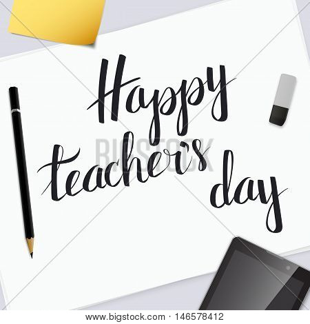 Vector inscription Happy Teacher's Day. Exclusive custom handwritten calligraphy. Excellent gift card. Vector illustration on a mock-up background.