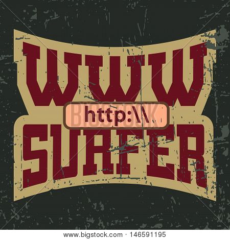 WWW internet surfer t shirt typography graphics. Grunge mockup with windows address. Fashion stylish print sport wear. Template for apparel card. Symbol of web browser site Vector illustration