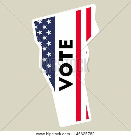 Usa Presidential Election 2016 Vote Sticker. Vermont State Map Outline With Us Flag. Vote Sticker Ve