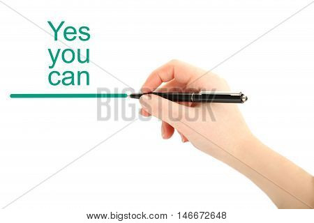 Female hand with pen on white background, yes you can