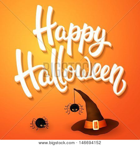 Halloween greeting card with witch hat, angry spiders and 3d brush lettering on orange background. Decoration for poster, banner, flyer design. Vector illustration