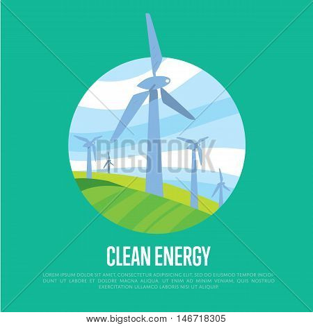Clean energy vector illustration. Wind turbines in green field on background of blue wavy sky. Windfarm poster. Ecological types of electricity. Eco generation. Renewable resources concept.