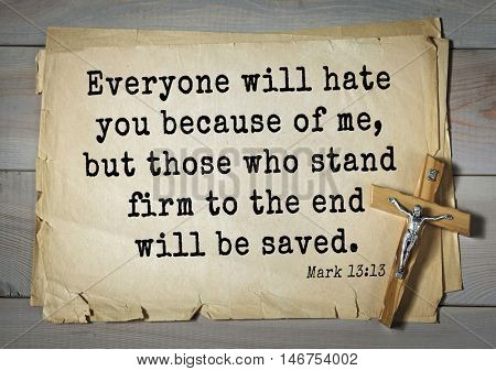 TOP-350. Bible verses from Mark.Everyone will hate you because of me, but those who stand firm to the end will be saved.