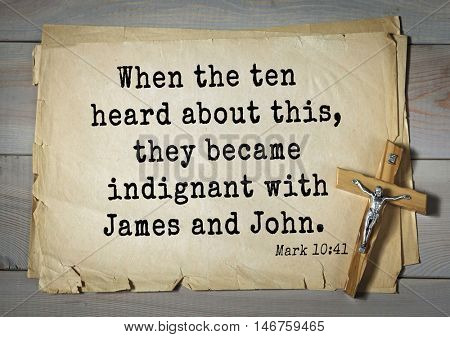 TOP-350. Bible verses from Mark.When the ten heard about this, they became indignant with James and John.
