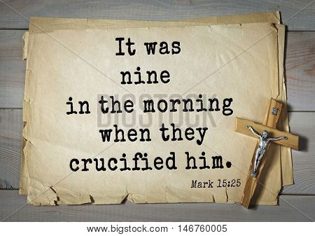TOP-350. Bible verses from Mark.It was nine in the morning when they crucified him.