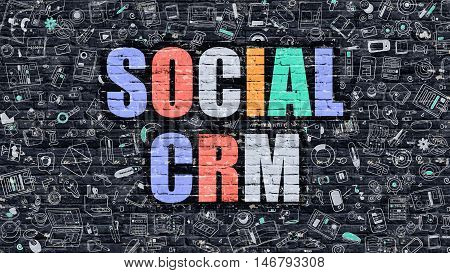 Social CRM Concept. Modern Line Style Illustration. Multicolor Social CRM Drawn on Dark Brick Wall. Doodle Icons. Doodle Design Style of  Social CRM Concept. Social CRM on Dark Brick Wall.