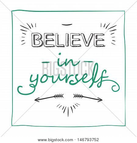Believe in yourself. Inspiring Motivation Quote creative quotes for posters cards. Vector illustration