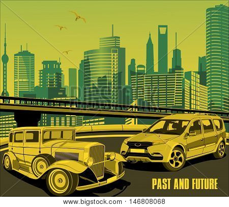 Postcard - cars, past and future.Retro car and a modern car on the background of the metropolis. Vector illustration