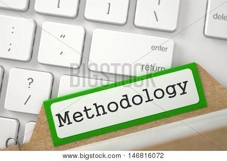 Methodology Concept. Word on Green Folder Register of Card Index. Closeup View. Blurred Illustration. 3D Rendering.
