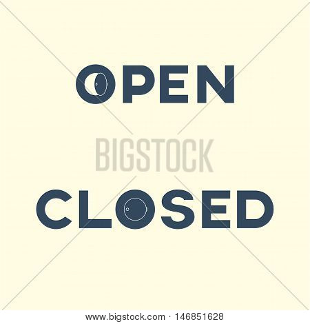 Open and closed sign vector illustration. Creative typography for shop door. Eps10 vector illustration.