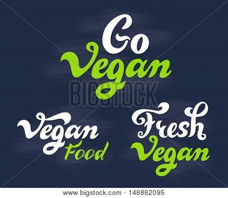 Go vegan, fresh vegan, vegan food - handwritten lettering set for shop, market, restaurant, cafe menu.