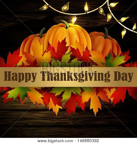 Happy Thanksgiving day background, The vector illustration of pumpkins isolated onwooden texture, maple leafs and cozy patio lights. It is autumn. It is Thanksgiving day