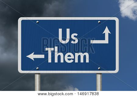 Difference between the Us and the Them Blue Road Sign with text Us and Them with bright and stormy sky background, 3D Illustration