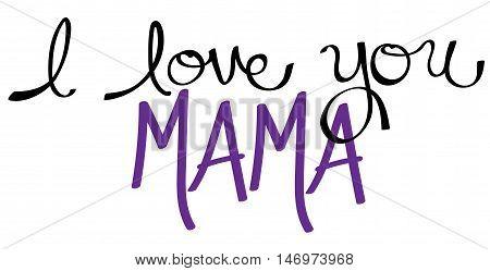 I Love You Mama Purple in Handwritten Lettering