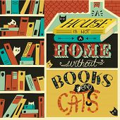 Inspirational quote about home with books and cats, hand lettered poster