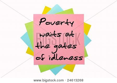 """Proverb """" Poverty Waits At The Gates Of Idleness"""" Written On Bunch Of Sticky Notes"""