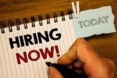 Text Sign Showing Hiring Now Motivational Call. Conceptual Photo Workforce Wanted Employees Recruitm poster
