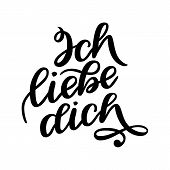 Ich Liebe Dich. Declaration Of Love In German. Romantic Handwritten Phrase About Love. Hand Drawn Le poster