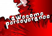 Awesome Perseverance - Comic Book Word On Abstract Background. poster