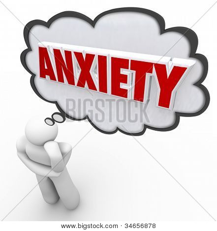 A stressed out person stands in thinking pose under thought cloud or bubble with the word Anxiety to illustrate his concern, worries, stress and other anxious feelings