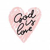 God Is Love Graphic Lettering. Typographic For Card, Poster, Postcard, Sticker, Tee Shirt. Inspirati poster