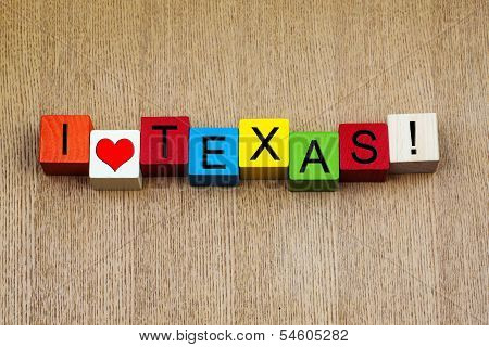 I Love Texas, America - Sign Series For Travel and Capital Cities