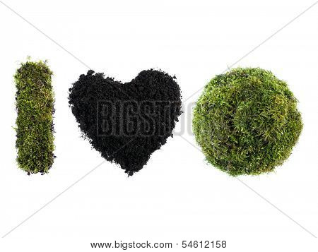 I Love Earth acronym made from moss-grown sphere and letter I and soil shaped into heart over white background