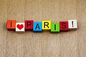 I Love Paris, France - Sign Series For Travel Destinations And Capital Cities poster