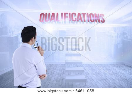 The word qualifications and businessman holding glasses against city scene in a room