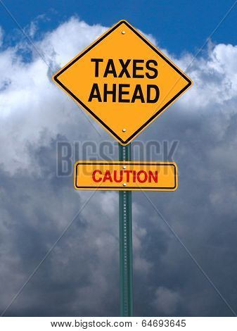 Caution Taxes Ahead Post Sign