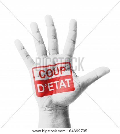 Open Hand Raised, Coup D'etat Sign Painted, Multi Purpose Concept - Isolated On White Background