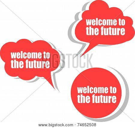 Welcome To The Future. Set Of Stickers, Labels, Tags. Business Banners, Template For Infographics