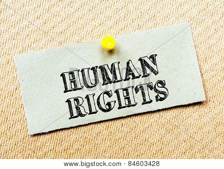Recycled Paper Note Pinned On Cork Board.human Rights Message. Concept Image