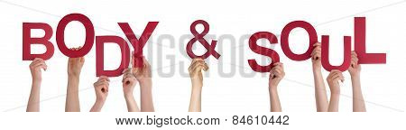 People Hands Holding Red Word Body Soul