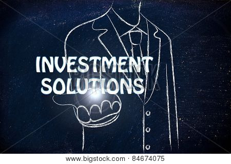 Business Man Handing Out The Word Investment Solution